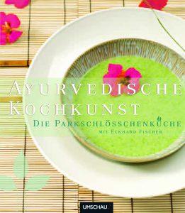 Ayurvedische Kochkunst Parkschloesschen deutsche Version