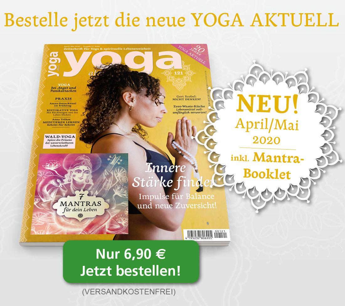 Bestelle jetzt die neue YOGA AKTUELL April/Mai 2020